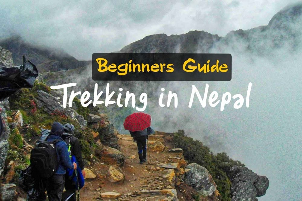 A Beginners Guide to Trekking in Nepal