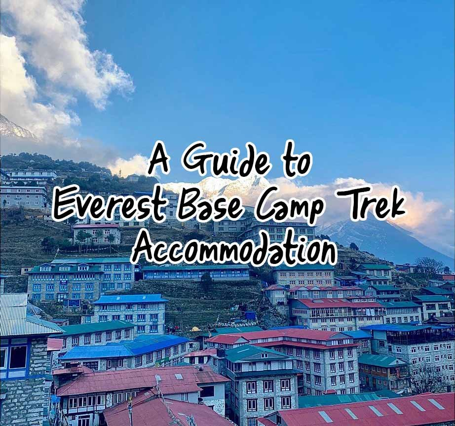 A Guide to Everest Base Camp Trek Accommodation