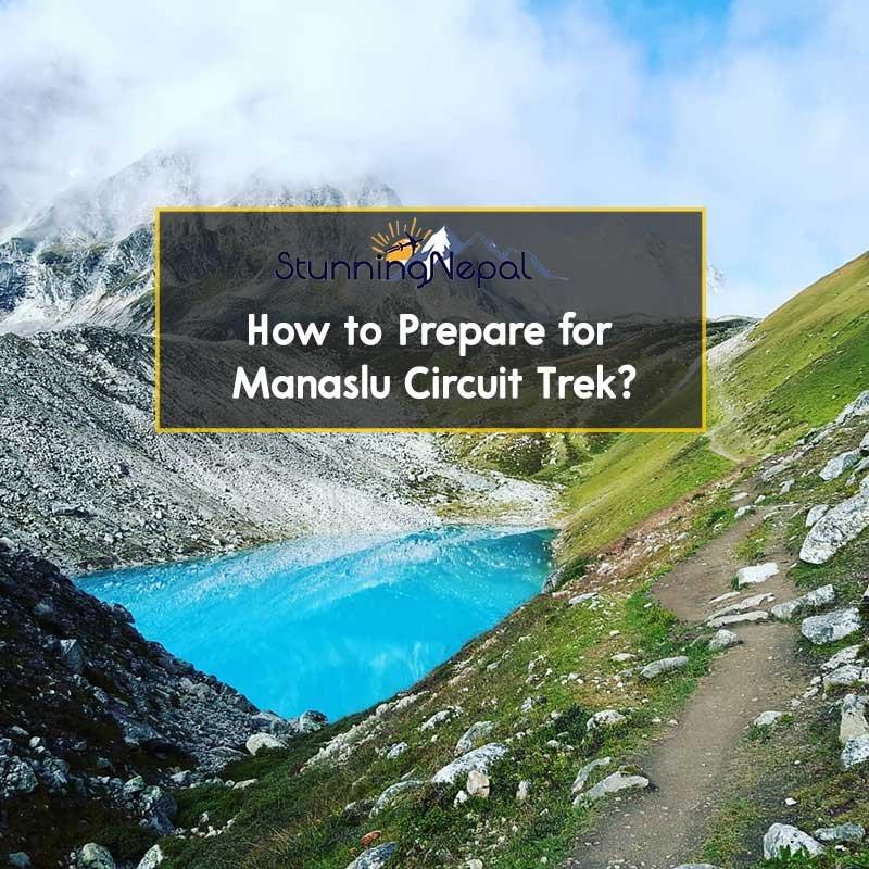 How to prepare for Manaslu Circuit Trek?